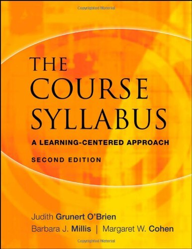 The Course Syllabus: A Learning-Centered Approach - Judith Grunert O'Brien, Barbara J. Millis, Margaret W. Cohen