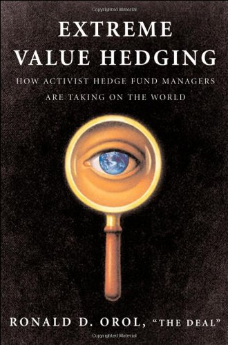 Extreme Value Hedging: How Activist Hedge Fund Managers Are Taking on the World - Ronald D. Orol