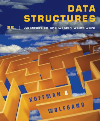Data Structures : Abstraction and Design Using Java - Elliot B. Koffman; Paul A. T. Wolfgang