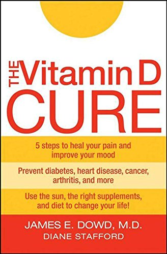 The Vitamin D Cure - James Dowd; Diane Stafford
