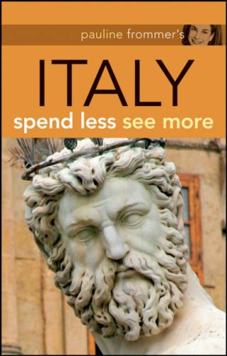 Pauline Frommer's Italy: Spend Less, See More (Pauline Frommer Guides) - Keith Bain; Reid Bramblett; Pippa de Bruyn; Sylvie Hogg
