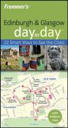 Frommer's Edinburgh & Glasgow Day by Day [With Pull-Out Map]