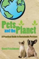 Pets and the Planet: A Practical Guide to Sustainable Pet Care
