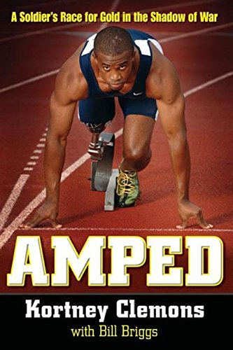 Amped: A Soldier's Race for Gold in the Shadow of War - Kortney Clemons