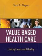 Value-Based Health Care: Linking Finance and Quality