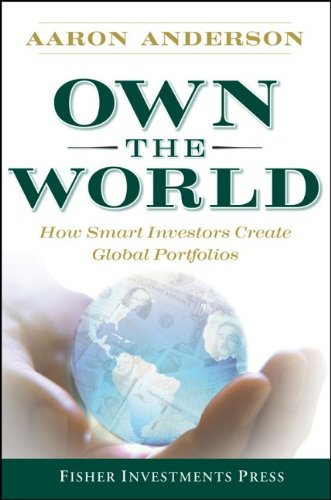 Own the World: How Smart Investors Create Global Portfolios - Aaron Anderson