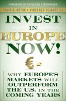 Invest in Europe Now!: Why Europe's Markets Will Outperform the U.S. in the Coming Years