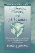 Employees, Careers, and Job Creation: Developing Growth-Oriented Human Resources Strategies and Programs