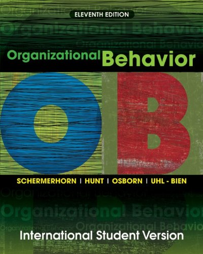 Organizational Behavior - Jr. James G. Hunt, Richard N. Osborn, and Mary Uhl-Bien John R. Schermerhorn