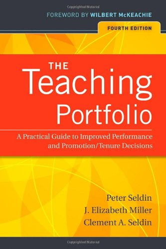 The Teaching Portfolio: A Practical Guide to Improved Performance and Promotion/Tenure Decisions - Peter Seldin; J. Elizabeth Miller; Clement A. Seldin