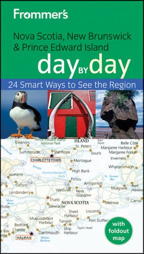 Frommer's Nova Scotia, New Brunswick and Prince Edward Island Day by Day (Frommer's Day by Day - Pocket) - Paul Karr