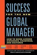 Success for the New Global Manager: How to Work Across Distances, Countries, and Cultures