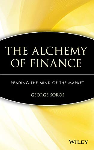 The Alchemy of Finance: Reading the Mind of the Market - Soros, George