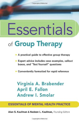 Essentials of Group Therapy - Virginia M. Brabender; Andrew I. Smolar; April E. Fallon