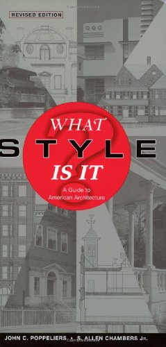 What Style Is It?: A Guide to American Architecture - John C. Poppeliers, S. Allen Chambers