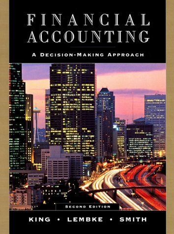 Financial Accounting: A Decision-Making Approach, 2nd Edition - Thomas E. King; Valdean C. Lembke; John H. Smith