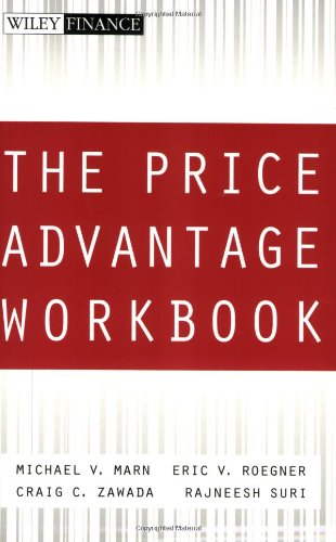 The Price Advantage Workbook: Step-by-Step Exercises and Tests to Help You Master The Price Advantage (Wiley Finance) - Michael V. Marn; Eric V. Roegner; Craig C. Zawada