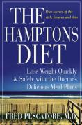 The Hamptons Diet: Lose Weight Quickly and Safely with the Doctor's Delicious Meal Plans