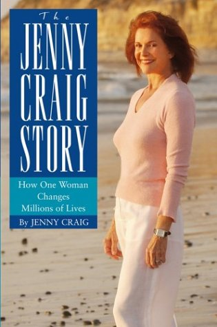 The Jenny Craig Story: How One Woman Changes Millions of Lives - Jenny Craig
