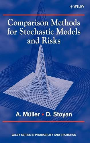 Comparison Methods for Stochastic Models and Risks - Alfred Müller; Dietrich Stoyan