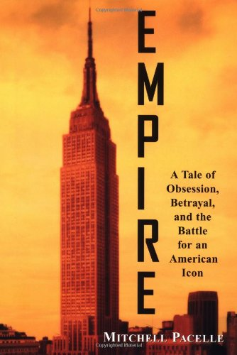 Empire: A Tale of Obsession, Betrayal, and the Battle for an American Icon - Mitchell Pacelle