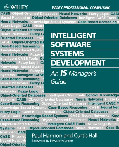 Intelligent Software Systems Development: An IS Manager's Guide - Paul Harmon; Curtis Hall