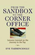 From the Sandbox to the Corner Office: Lessons Learned on the Journey to the Top