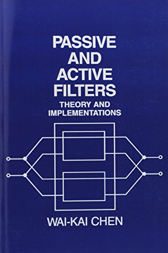 Passive and Active Filters: Theory and Implementations - Wai-Kai Chen