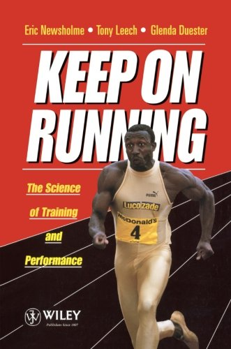 Keep on Running: The Science of Training and Performance - Eric Newsholme; Anthony Leech; Glenda Duester