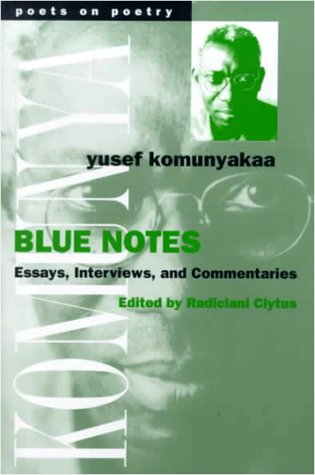 Blue Notes: Essays, Interviews, and Commentaries (Poets on Poetry) - Yusef Komunyakaa