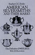 American Silversmiths and Their Marks American Silversmiths and Their Marks: The Definitive (1948) Edition the Definitive (1948) Edition
