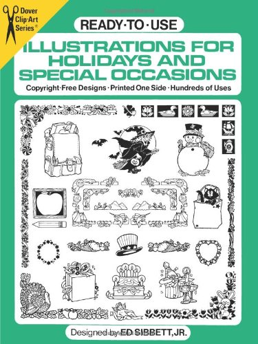 Ready-to-Use Illustrations for Holidays and Special Occasions (Dover Clip-Art) - Ed Sibbett Jr.