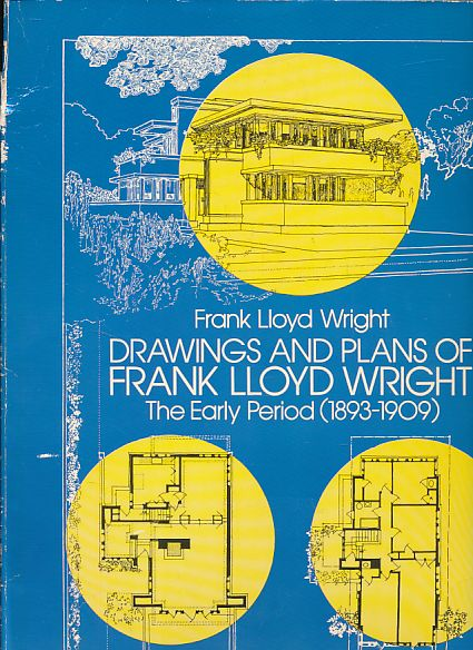 Drawings and plans of Frank Lloyd Wright. The early period (1893-1909). Reprint of 1910 edition, Berlin, Wasmuth. - Wright, Frank Lloyd
