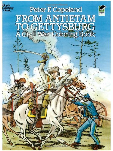 From Antietam to Gettysburg: A Civil War Coloring Book (Dover History Coloring Book) - Peter F. Copeland, Coloring Books