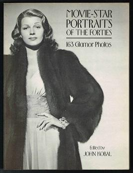 Movie-Star Portraits of the Forties: 163 Glamor Photos. - - Kobal, John (Ed.)