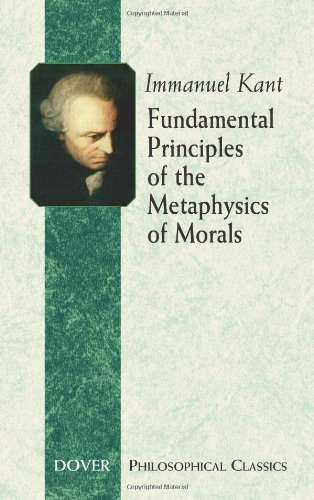 Fundamental Principles of the Metaphysics of Morals - Immanuel Kant