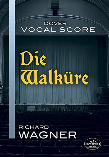 Die Walkure Vocal Score (Dover Vocal Scores) - Richard Wagner; Opera and Choral Scores