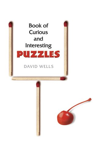 Book of Curious and Interesting Puzzles (Dover Recreational Math) - David Wells