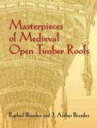 Masterpieces of Medieval Open Timber Roofs