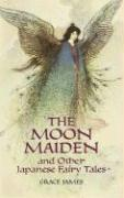 The Moon Maiden and Other Japanese Fairy Tales