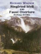 Siegfried Idyll and Faust Overture in Full Score (Dover Music Scores)