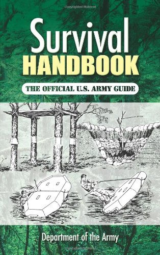 Survival Handbook: The Official U.S. Army Guide - Department of the Army