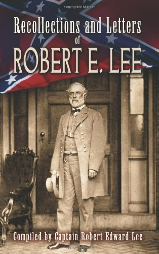 Recollections and Letters of Robert E. Lee (Civil War) - Robert Edward Lee