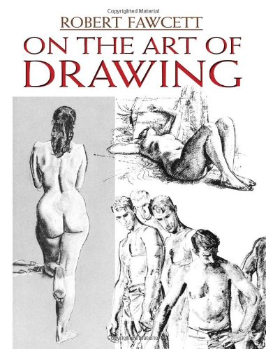 On the Art of Drawing (Dover Art Instruction) - Robert Fawcett