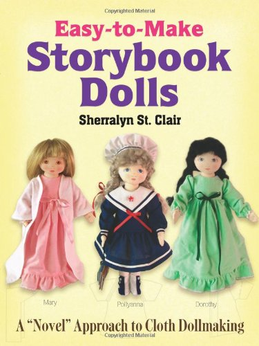 Easy-to-Make Storybook Dolls: A