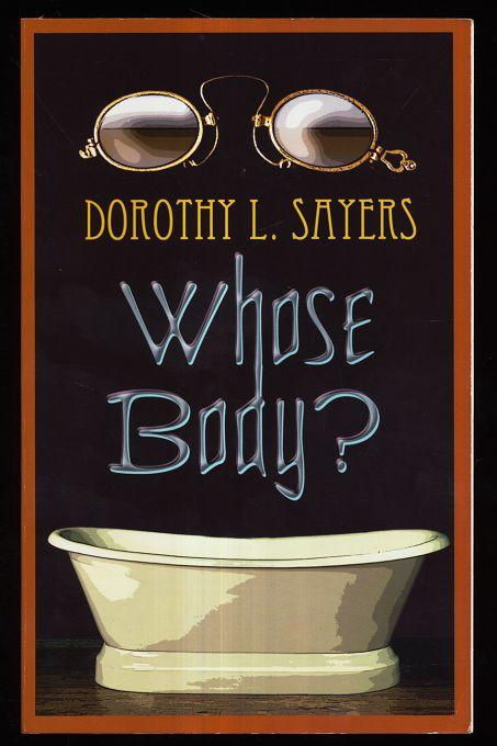 Whose Body. - Sayers, Dorothy L.