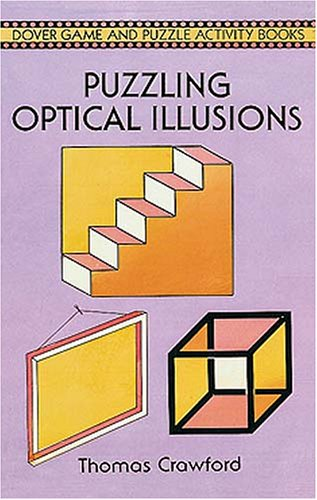Puzzling Optical Illusions - Thomas Crawford