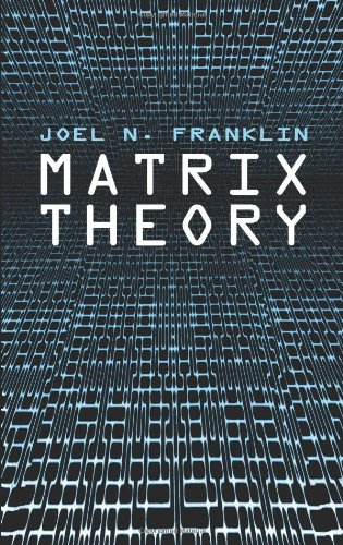Matrix Theory (Dover Books on Mathematics) - Joel N. Franklin; Mathematics