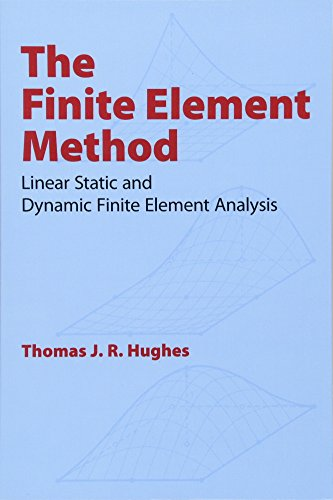 The Finite Element Method: Linear Static and Dynamic Finite Element Analysis (Dover Civil and Mechanical Engineering) - Hughes, Thomas J. R.
