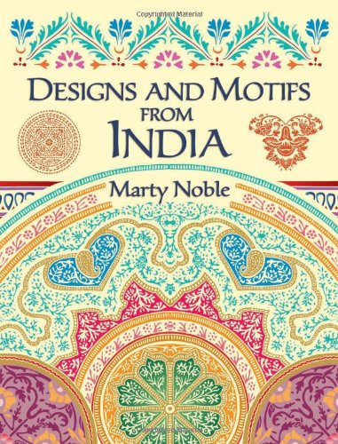 Designs and Motifs from India (Dover Pictorial Archive) - Marty Noble